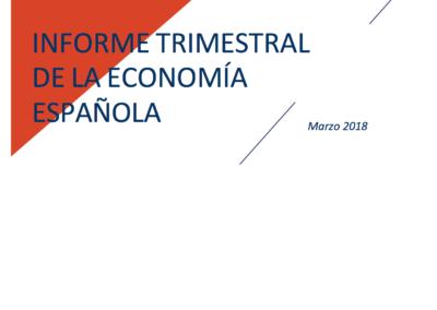INFORME TRIMESTRAL DE LA ECONOMÍA ESPAÑOLA, Marzo 2018 | CEOE
