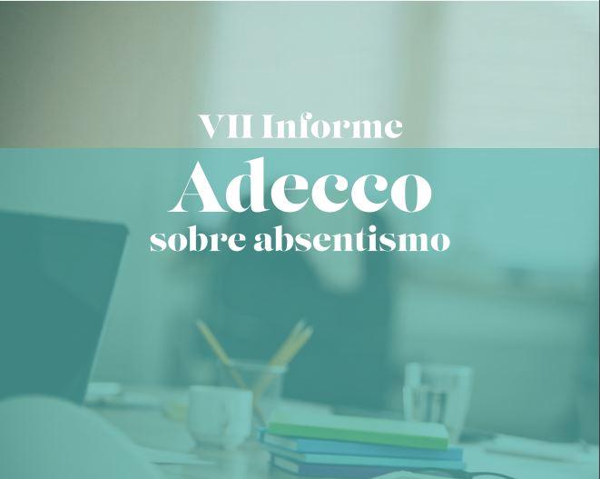 VII Informe Adecco sobre absentismo laboral
