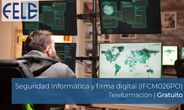 Seguridad Informática y firma digital (IFCM026PO) | Inicio 1 Marzo